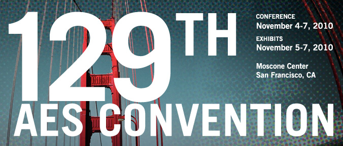 129th AES Convention / San Francisco, CA / Moscone Center
