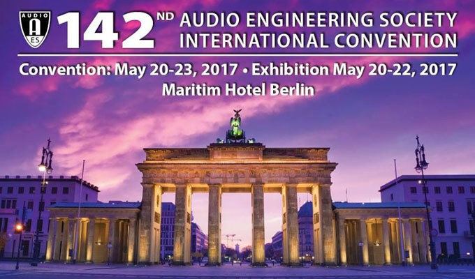 AES Berlin Advance Registration Ends Tomorrow - May 17!