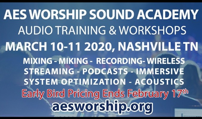 AES Worship Sound Academy Early Bird Registration Pricing Ends Monday, February 17