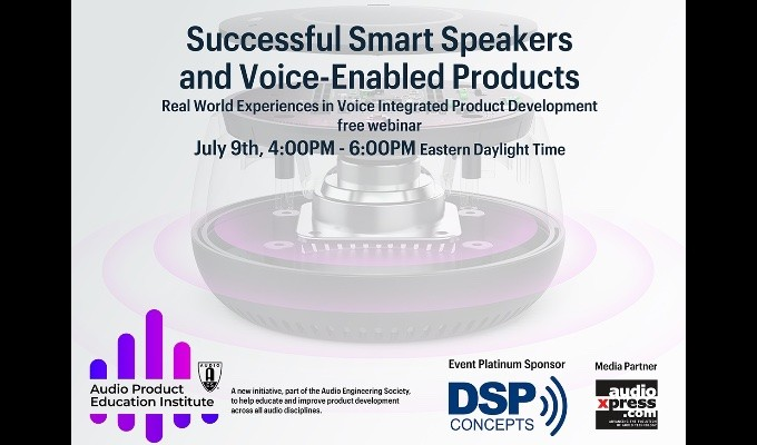 """Successful Smart Speakers and Voice-Enabled Products"" Free AES / APEI Webinar July 9"