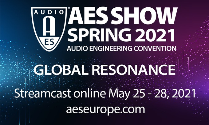AES Show Spring 2021 Convention Tech Program and Details Now Online